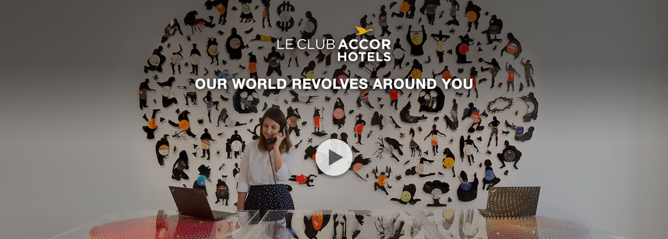 Le Club Accor Hotels – Our World Revolves Around You. Click to play video.